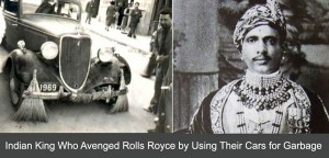 Indian Maharaja who used Rolls Royce for garbage