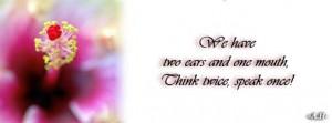 think twice speak once